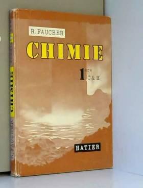 Faucher R - Chimie 1ere C et M