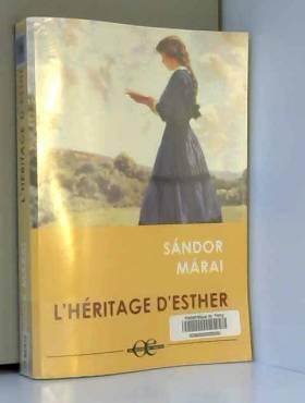 Sandor Marai - L'héritage d'Esther