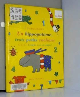 Heidrun Boddin - Un hippopotame, trois petits cochons...