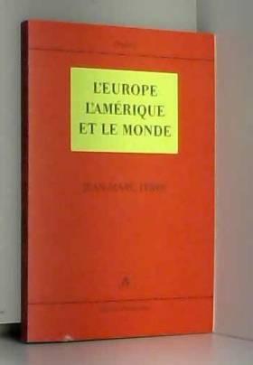 L'Europe, l'Amérique et le...