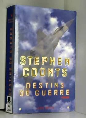 Stephen Coonts - Destins de guerre