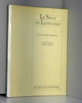 José-Sanchis Sinisterra - Le siège de Léningrad : Histoire sans fin, [Paris, Théâtre national de la Colline, 3 mai 1997]