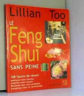 Le Feng Shui sans peine -...