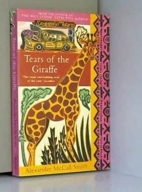 Alexander McCall Smith - Tears of the Giraffe