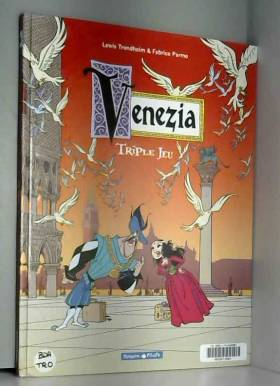 Venezia, tome 1 : Triple jeu