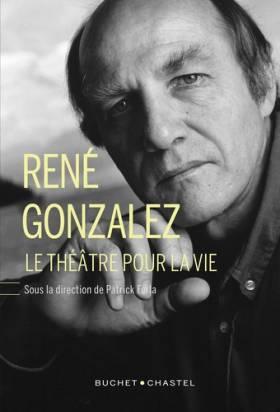 René Gonzalez : Le théâtre...