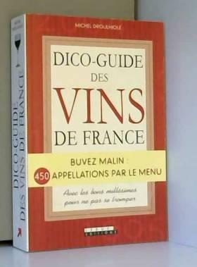 Michel Droulhiole - Dico-guide des vins de France