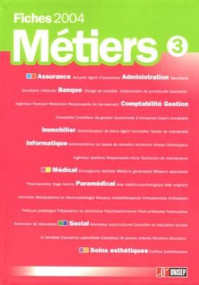 Fiches métiers 2004 : Volume 3