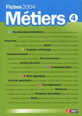 Fiches Métiers 2004 : Volume 4
