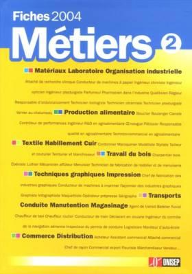Fiches métiers 2004 : Volume 2