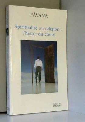 Spiritualité ou religion :...
