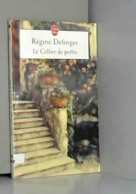 Regine Deforges - Le Collier de perles
