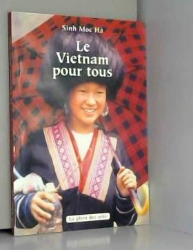 Sinh Moc Ha - Le Viêtnam pour tous