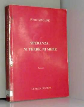 Pierre Macaire - Speranza, ni terre, ni mère