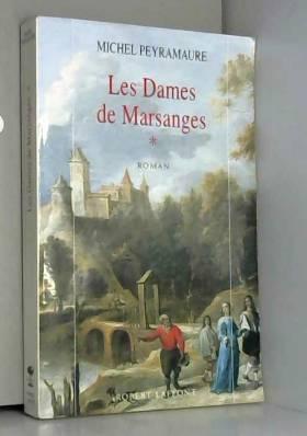 MICHEL PEYRAMAURE - DAMES DE MARSANGES T01