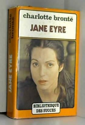 Charlotte Brontë - Jane Eyre (Bibliothèque des succès)