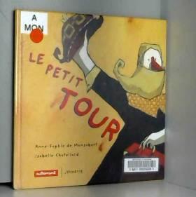 Anne-Sophie de Monsabert et Isabelle Chatellard - Le Petit Tour
