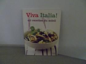 Viva Italia! 40 recettes du...
