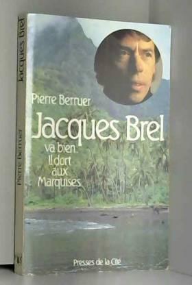 Jacques brel va bien : il...