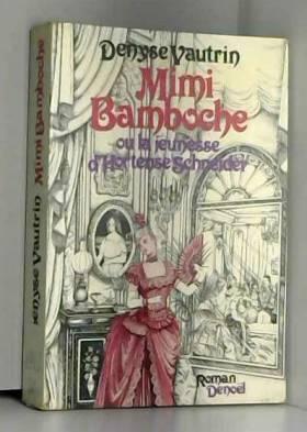 mimi bamboche, ou la...