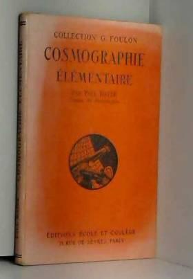 Paul Baize - Paul Baize,... Cosmographie élémentaire : . Classe de philosophie. Programme du 30 avril 1931. 49...