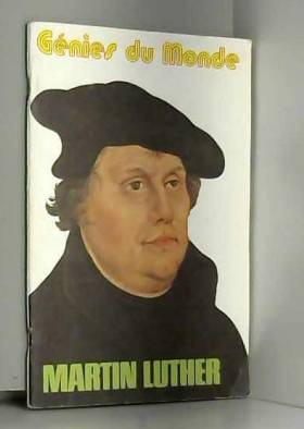 Luther. Martin Luther : Une...
