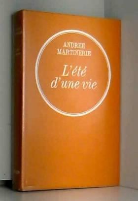 Andree MARTINERIE - L\'été d\'une vie