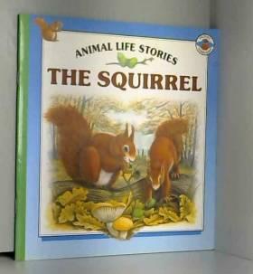 Angela Royston et Maurice Pledger - The Squirrel