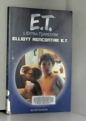 E.T. l'Extra-Terrestre :...