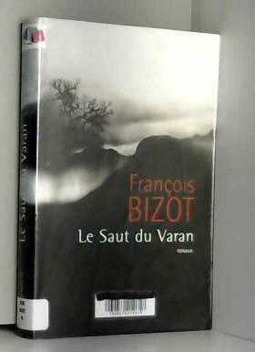 François Bizot - Le Saut du Varan