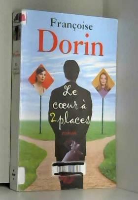 Françoise Dorin - Le coeur à deux places