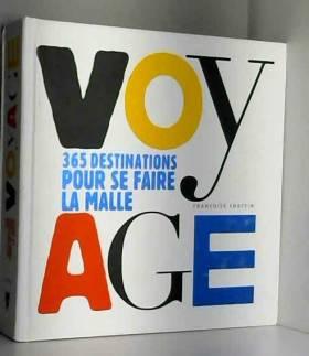 Françoise Chaffin et Véronique Durruty - Voyage : 365 destinations pour se faire la malle