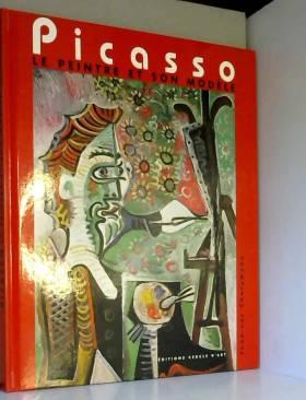 Picasso : Le peintre et son...