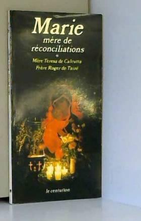 Marie, mère de réconciliations