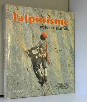 BELLEFON Patrice de - L'Alpinisme