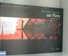 Nouveaux regards sur Paris...