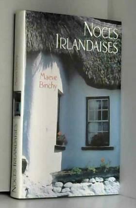 BINCHY MAEVE - NOCES IRLANDAISES