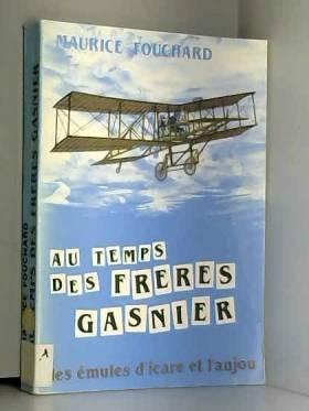 Au temps des frères Gasnier...