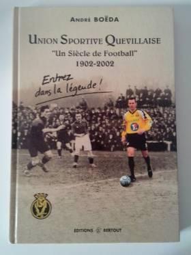 André Boëda - Union Sportive Quevillaise : Un siècle de football 1902-2002