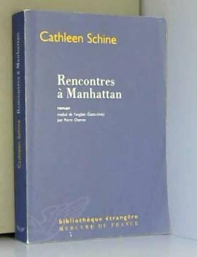 Cathleen Schine et Pierre Charras - Rencontres à Manhattan