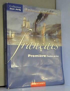 Jean Jordy - Francais 1e Toutes séries : Oeuvres et textes littéraires