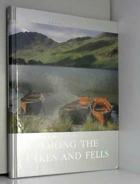 Charlotte(Volume Editor). Rundall - AMONG THE LAKES AND FELLS.