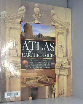 Atlas de l'archéologie : le...