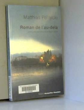 Matthias Politycki et Alban Lefranc - Roman de l'au-delà