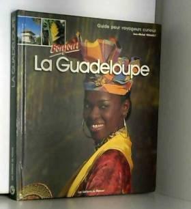 Jean-Michel Renault - Bonjour la Guadeloupe : Guide pour voyageurs curieux