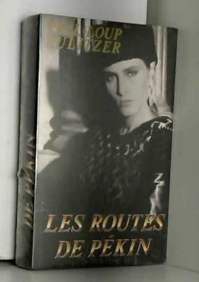 Sulitzer Paul-loup - Les routes de pékin