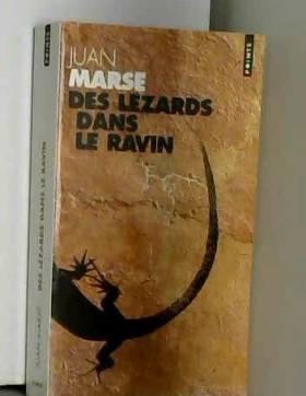 Juan Marsé et Jean-Marie Saint-Lu - Des lézards dans le ravin