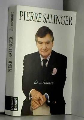 SALINGER PIERRE. - De memoire.