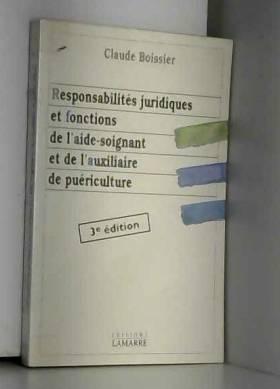 C Boissier - Responsabilités juridiques et fonctions de l'aide-soignant et de l'auxiliaire de puériculture