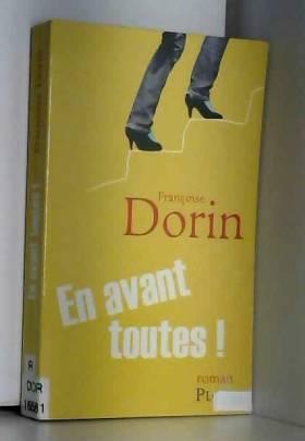 Françoise DORIN - En avant toutes !